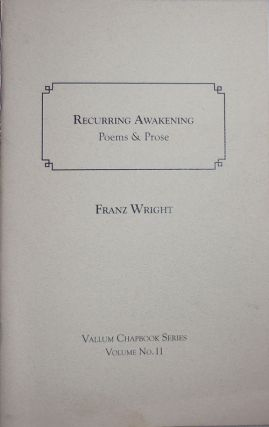 Recurring Awakening Poems & Prose (Inscribed Association Copy). Franz Wright
