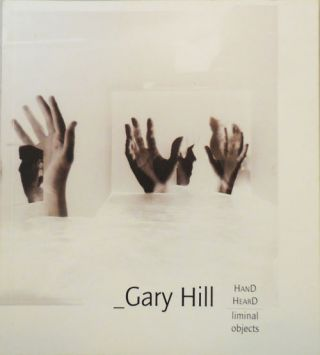 HanD HearD - liminal objects (Inscribed with a drawing George Quasha). Gary Artist Book - Hill