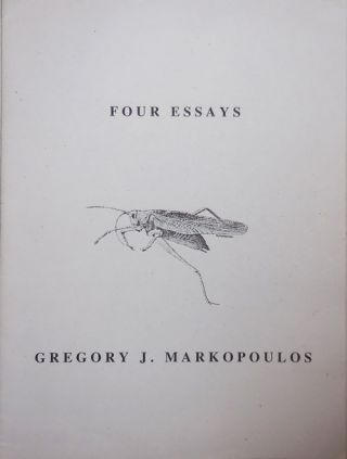 Four Essays. Gregory J. Film - Markopoulos.