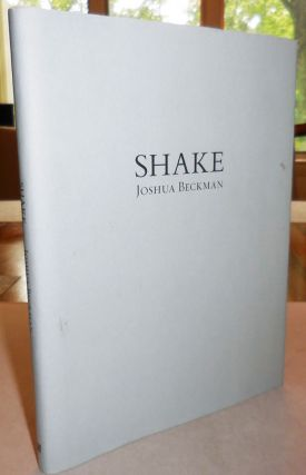 Shake (Signed Limited Edition). Joshua Beckman