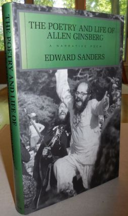 The Poetry and Life of Allen Ginsberg; A Narrative Poem. Edward Beats - Sanders, Allen Ginsberg
