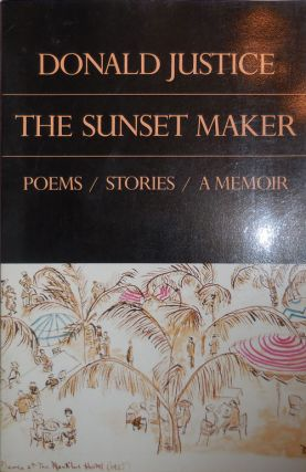 The Sunset Maker (Inscribed Association Copy). Donald Justice