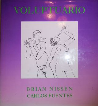 Voluptuario (Inscribed by Nissen to Dore Ashton). Art - Brian Nissen, Carlos Fuentes