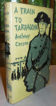 A Train To Tarragona. Travel, Anthony Spain - Carson