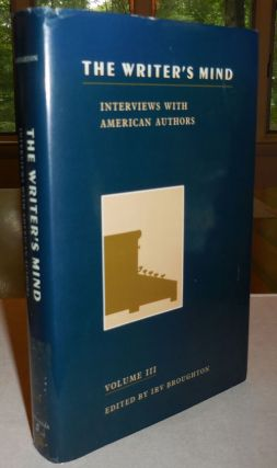 The Writer's Mind: Interviews With American Authors Volume III. Irv Broughton, Al Young Paul...