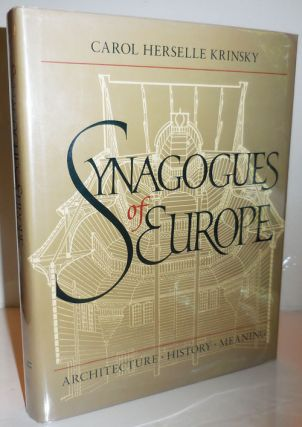 Synagogues of Europe; Architecture, History and Meaning. Carol Herselle Architecture - Krinsky