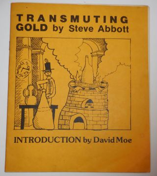 Transmuting Gold. Steve Abbott, David Moe
