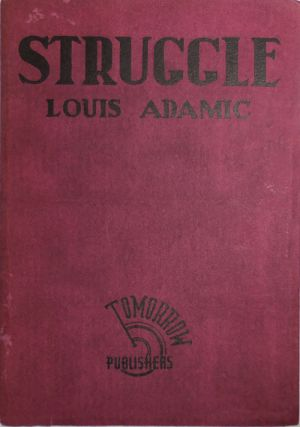 Struggle. Louis Adamic
