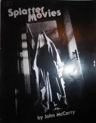 Splatter Movies (Inscribed to Horror Film Director George Romero); Breaking The Last Taboo. John Film - McCarty.