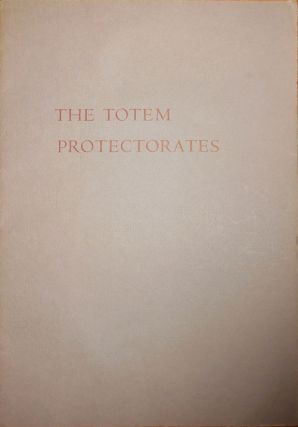 The Totem Protectorates. Allen Beats - Ginsberg, Gary Snyder, Anonymous
