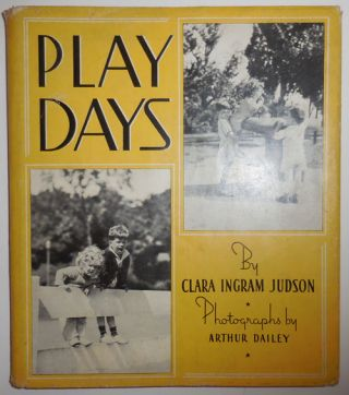 Play Days. Clara Ingram with Children's - Judson, Arthur Dailey