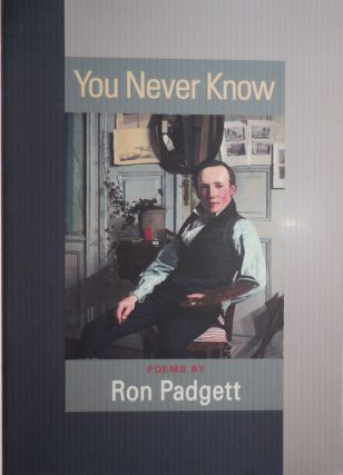 You Never Know (Signed). Ron Padgett