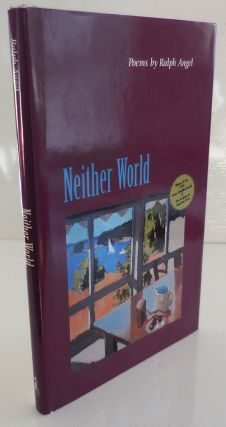 Neither World (Inscribed). Ralph Angel.
