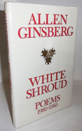 White Shroud Poems 1980 - 1985. Allen Beat Poetry - Ginsberg