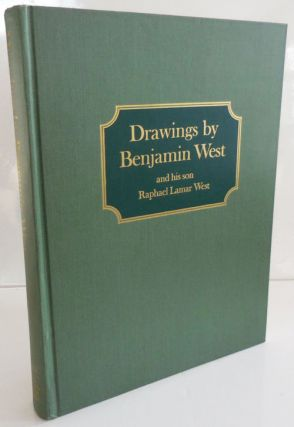 Drawings by Benjamin West and his son Rafael Lamar West. Benjamin Art - West, his son Raphael...