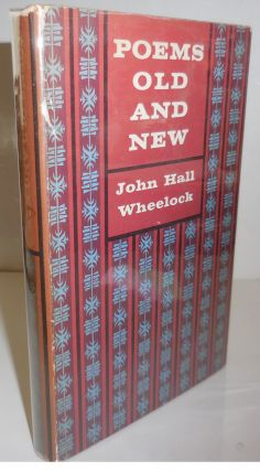 Poems Old and New (Inscribed). John Hall Wheelock.