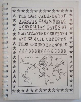 The 1984 Calendar of Olympic Games, Music & Orwellian Dates by M. Hyatt, Exene Cervenka and 53...