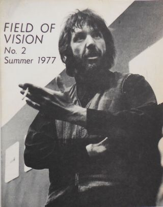 Field Of Vision No. 2 Summer 1977. R. A. Film - Haller, John Burchfield, Bill Judson Wanda Bershen