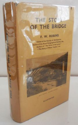 The Story of the Bridge (Inscribed). F. W. Bridges - Robins.