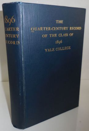 Quarter-Century Record of the Class of 1896 Yale College (With T.L.S. from Vaill to a classmate). Dudley L. Yale College - Vaill, Class Secretary.