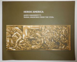 Heroic America: James Daugherty's Mural Drawings From The 1930s. Murals - Daugherty. James.