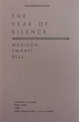 The Year of Silence (Inscribed Uncorrected Proof). Madison Smartt Bell