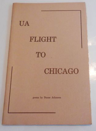 UA Flight To Chicago (Inscribed to Fellow Poet). Duane Ackerson