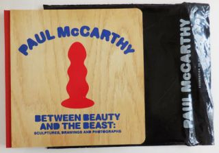 Between Beauty and the Beast: Sculptures, Drawings and Photographs. Paul Artist Book - McCarthy