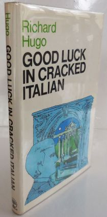 Good Luck In Cracked Italian (Inscribed Association Copy). Richard Hugo