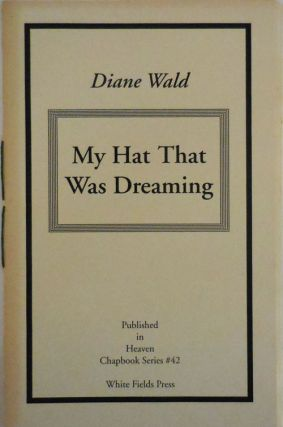 My Hat That Was Dreamins (Signed and with short handwritten note). Diane Wald