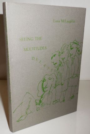 Seeing The Multitudes Delayed (Signed Limited Edition