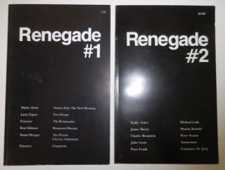 Renegade Numbers 1 and 2 (All Published). Steven Fraccaro, Charles Bernstein Kathy Acker, Ron...
