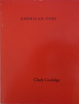 American Ones (Inscribed); Noise 7 Presentiments. Clark Coolidge