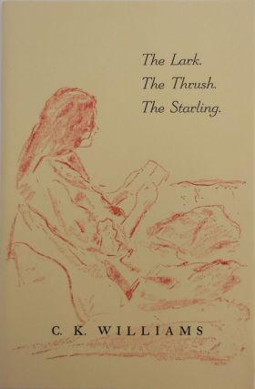 The Lark. The Thrush. The Starling (Signed Limited Edition). C. K. Williams