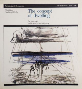 The Concept Of Dwelling; on the way to figurative architecture. Christian Architecture -...
