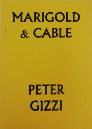 Marigold & Cable (Signed). Peter Gizzi