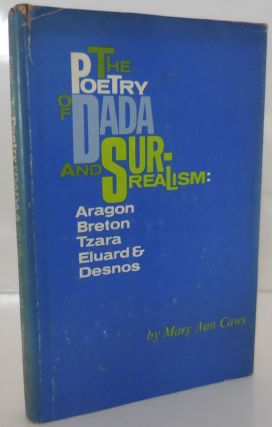 The Poetry of Dada and Surrealism: Aragon, Breton, Tzara, Eluard & Desnos. Mary Ann Dada Poetry...