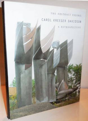 The Abstract Figure: Carol Kreeger Davidson A Retrospective (Inscribed). Carol Kreeger Art -...