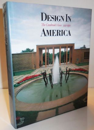 Design In America; The Cranbrook Vision 1925 - 1950. Neil Design - Harris, Martin, Eidelberg,...