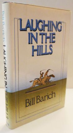 Laughing In The Hills (Signed). Bill Barich