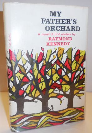 My Father's Orchard. Raymond Kennedy