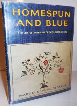 Homespun and Blue; a Study of American Crewel Embroidery. Martha Genung Embroidery - Stearns