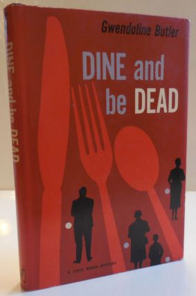 Dine and Be Dead. Gwendoline Butler