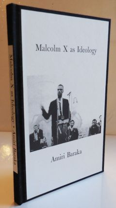 Malcolm X as Ideology (Signed Lettered Edition). Amiri Baraka, Theodore Harris