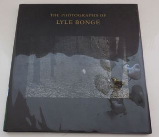 The Photographs of Lyle Bonge. A. D. Photography - Coleman, Jonathan, Williams, Lyle Bonge
