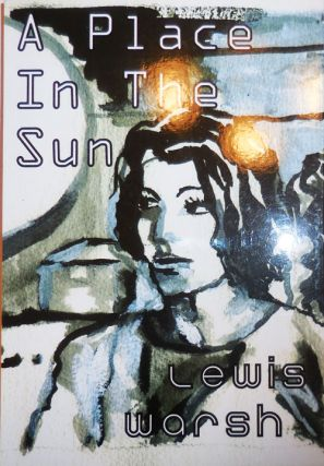 A Place In The Sun (Signed). Lewis Warsh