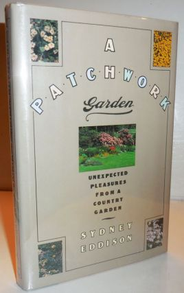 A Patchwork Garden: Unexpected Pleasures From A Country Garden (Inscribed). Sydney Gardening -...