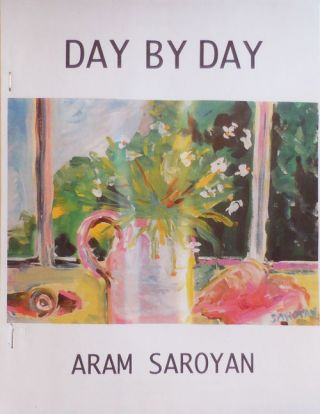 Day By Day. Aram Saroyan