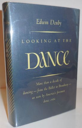 Looking At The Dance; More than a decade of dancing - from the Ballet to Broadway - as seen by...