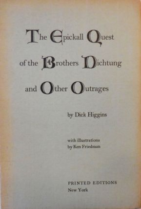 The Epickall Quest of the Brothers Dichtung and Other Outrages. Dick Higgins